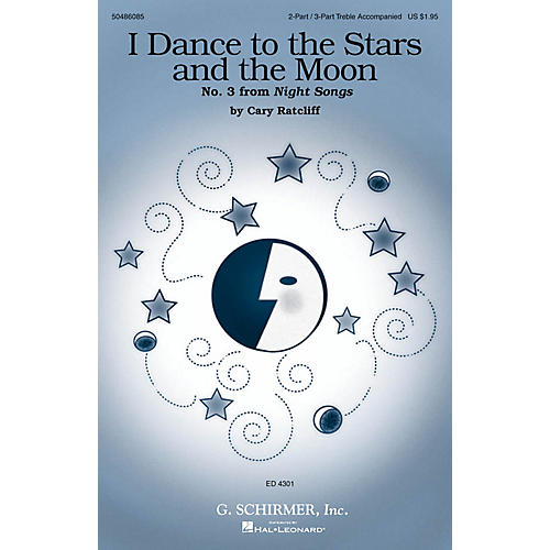 G. Schirmer I Dance to the Stars and the Moon (No. 3 from Night Songs) 2 Part / 3 Part composed by Cary Ratcliff thumbnail