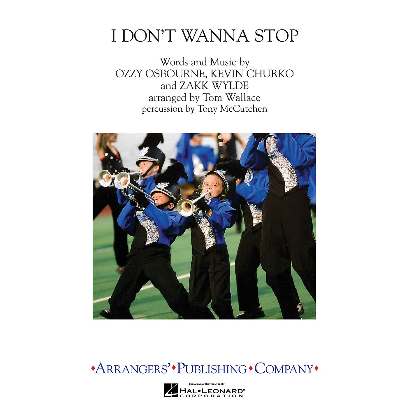 Arrangers I Don't Wanna Stop Marching Band Level 3 by Ozzy Osbourne Arranged by Tom Wallace thumbnail