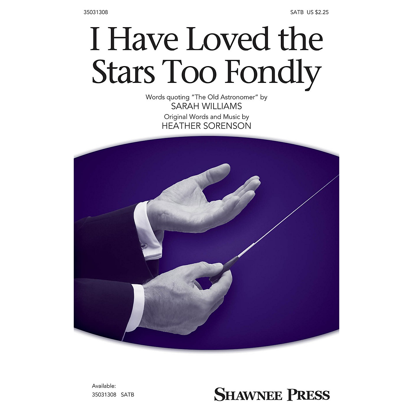 Shawnee Press I Have Loved the Stars Too Fondly SATB composed by Heather Sorenson thumbnail