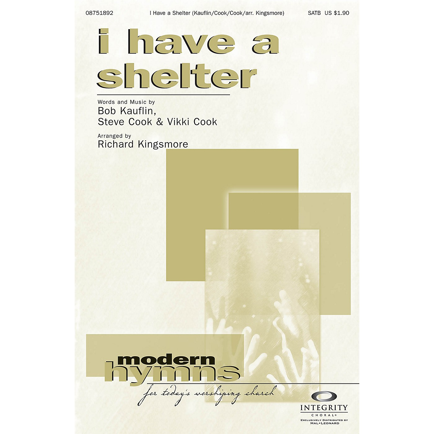 Integrity Choral I Have a Shelter SATB Arranged by Richard Kingsmore thumbnail