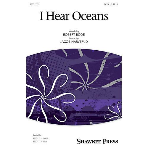 Shawnee Press I Hear Oceans SATB composed by Jacob Narverud thumbnail