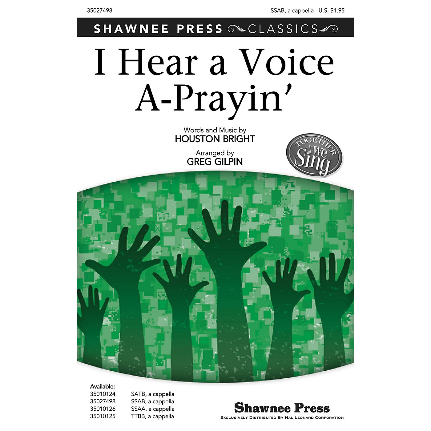 Shawnee Press I Hear a Voice A-Prayin' (Together We Sing Series) SSAB arranged by Greg Gilpin thumbnail