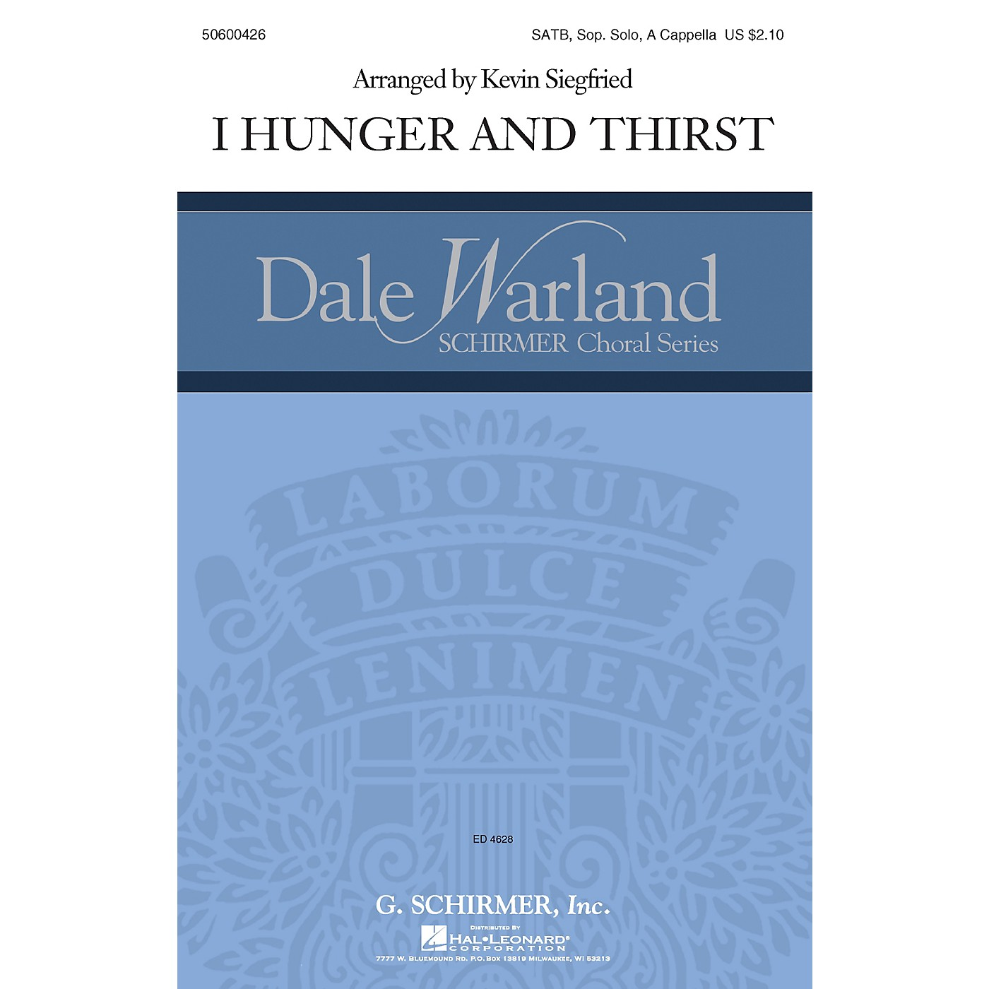 G. Schirmer I Hunger and Thirst (Dale Warland Choral Series) SATB a cappella composed by Kevin Siegfried thumbnail