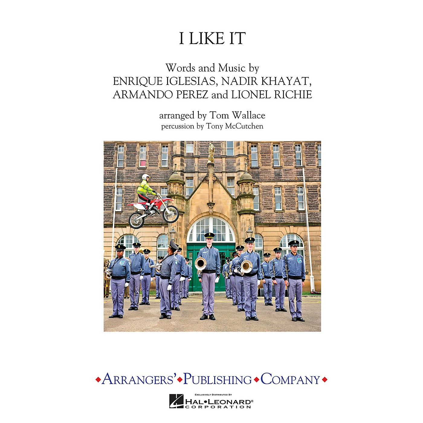 Arrangers I Like It Marching Band Level 3 by Enrique Iglesias Arranged by Tom Wallace thumbnail