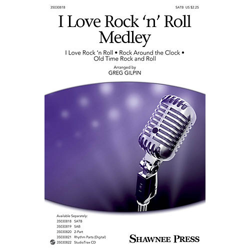 Shawnee Press I Love Rock 'n' Roll Medley SATB arranged by Greg Gilpin thumbnail