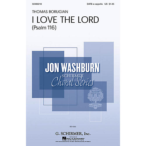 G. Schirmer I Love the Lord (Psalm 116) (Jon Washburn Choral Series) SATB a cappella composed by Thomas Borugian thumbnail