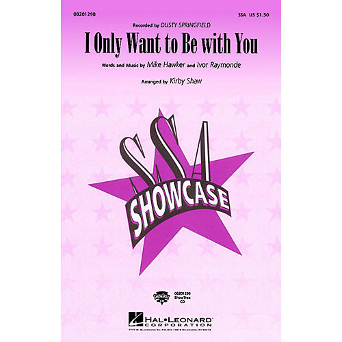 Hal Leonard I Only Want to Be with You SSA by Dusty Springfield arranged by Kirby Shaw thumbnail
