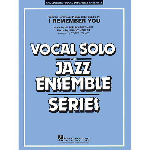 Hal Leonard I Remember You (Vocal Solo with Jazz Ensemble) Jazz Band Level 3-4 Composed by Victor Schertzinger thumbnail