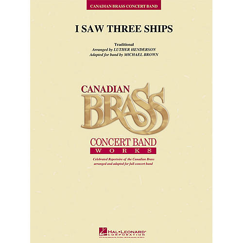 Hal Leonard I Saw Three Ships Concert Band Level 3 by Canadian Brass Arranged by Luther Henderson thumbnail