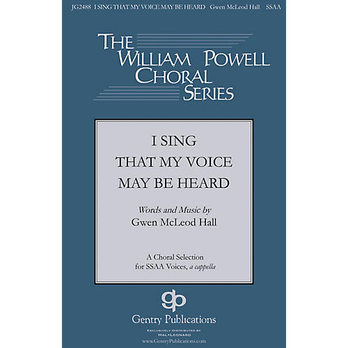 Gentry Publications I Sing that My Voice May be Heard SSAA A Cappella composed by Gwen McLeod Hall thumbnail