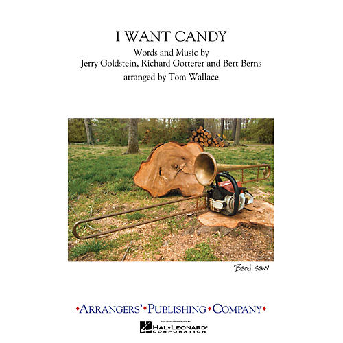 Arrangers I Want Candy Marching Band Level 2.5 Arranged by Tom Wallace thumbnail
