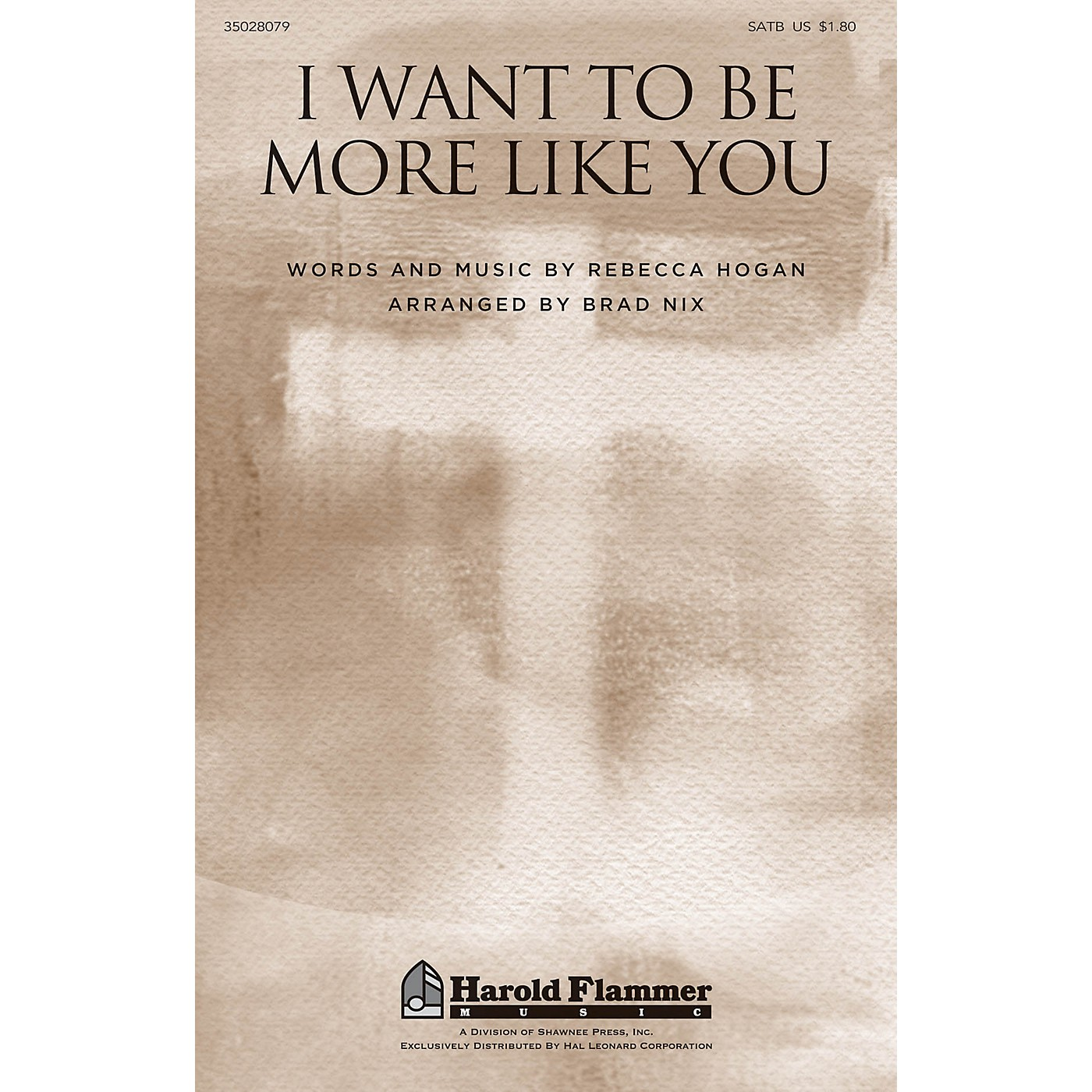 Shawnee Press I Want to Be More Like You SATB arranged by Brad Nix thumbnail