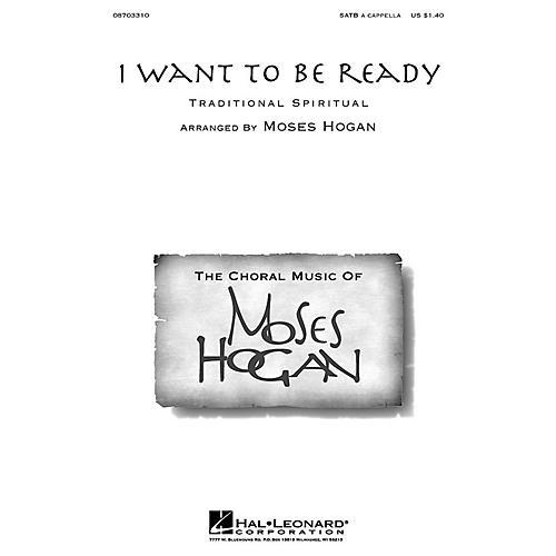 Hal Leonard I Want to Be Ready SATB a cappella arranged by Moses Hogan thumbnail