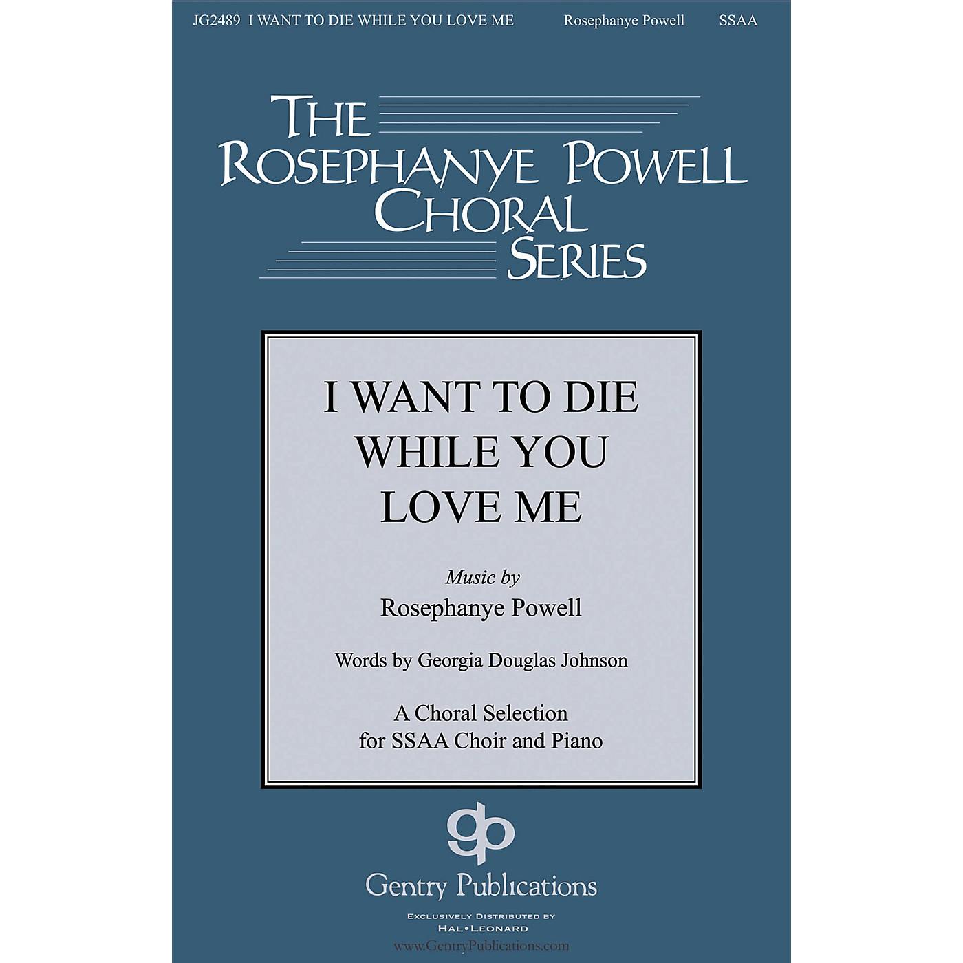 Gentry Publications I Want to Die While You Love Me SSAA composed by Rosephanye Powell thumbnail
