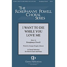 I Want to Die While You Love Me SSAA composed by Rosephanye Powell
