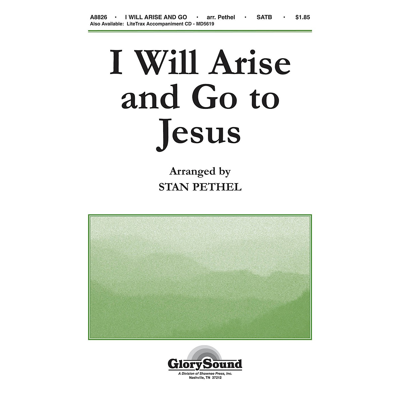 Shawnee Press I Will Arise and Go to Jesus SATB arranged by Stan Pethel thumbnail