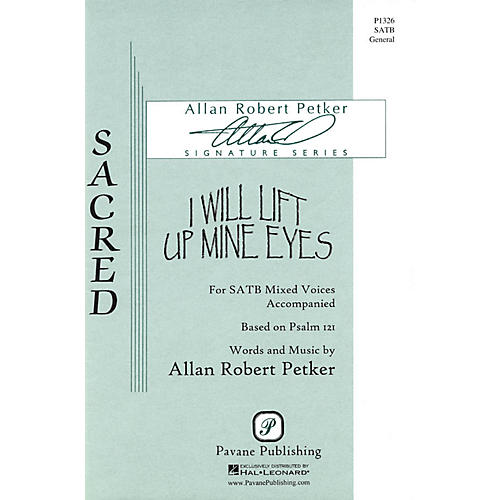 Pavane I Will Lift Up Mine Eyes SATB composed by Allan Robert Petker thumbnail