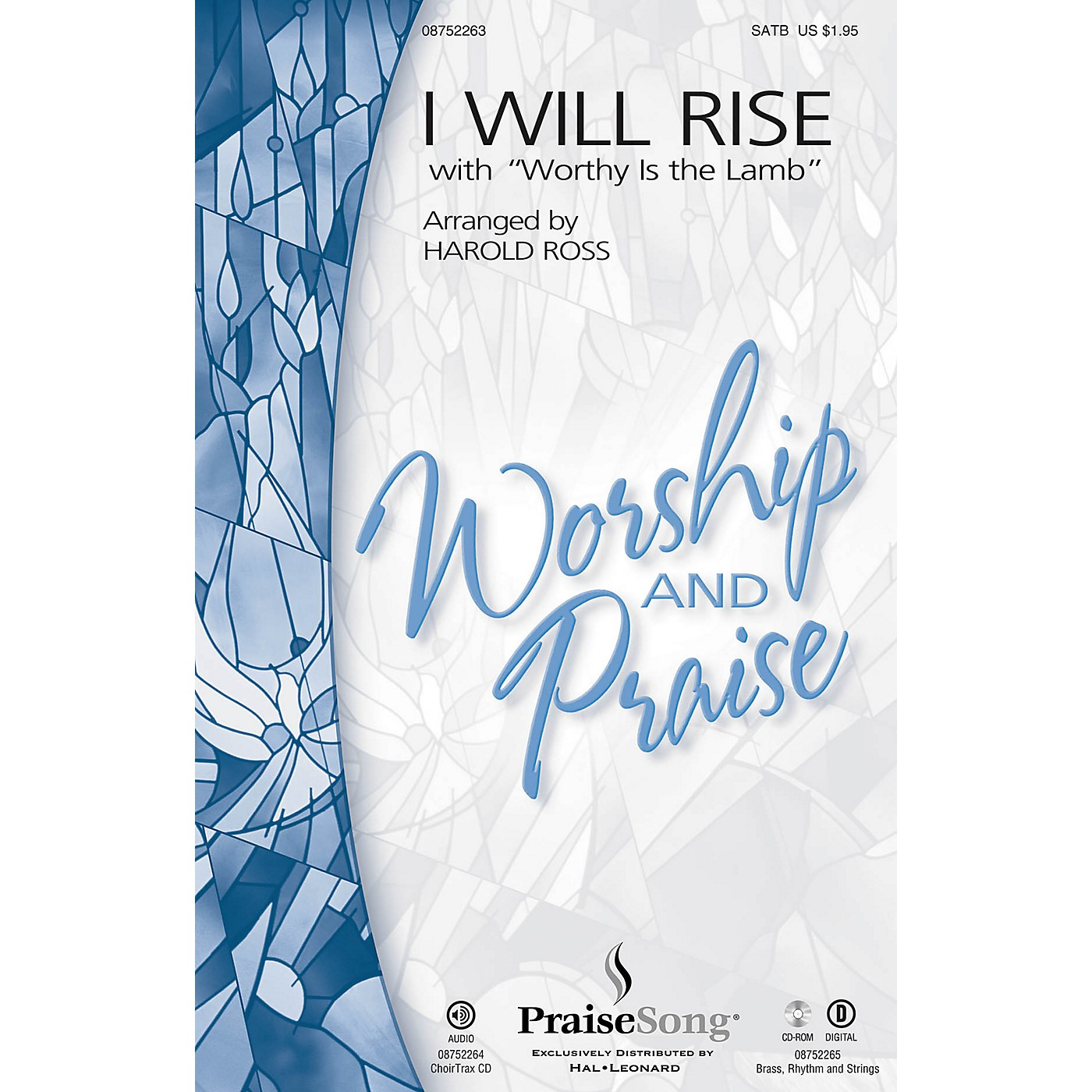 PraiseSong I Will Rise (with Worthy Is the Lamb) SATB by Chris Tomlin arranged by Harold Ross thumbnail