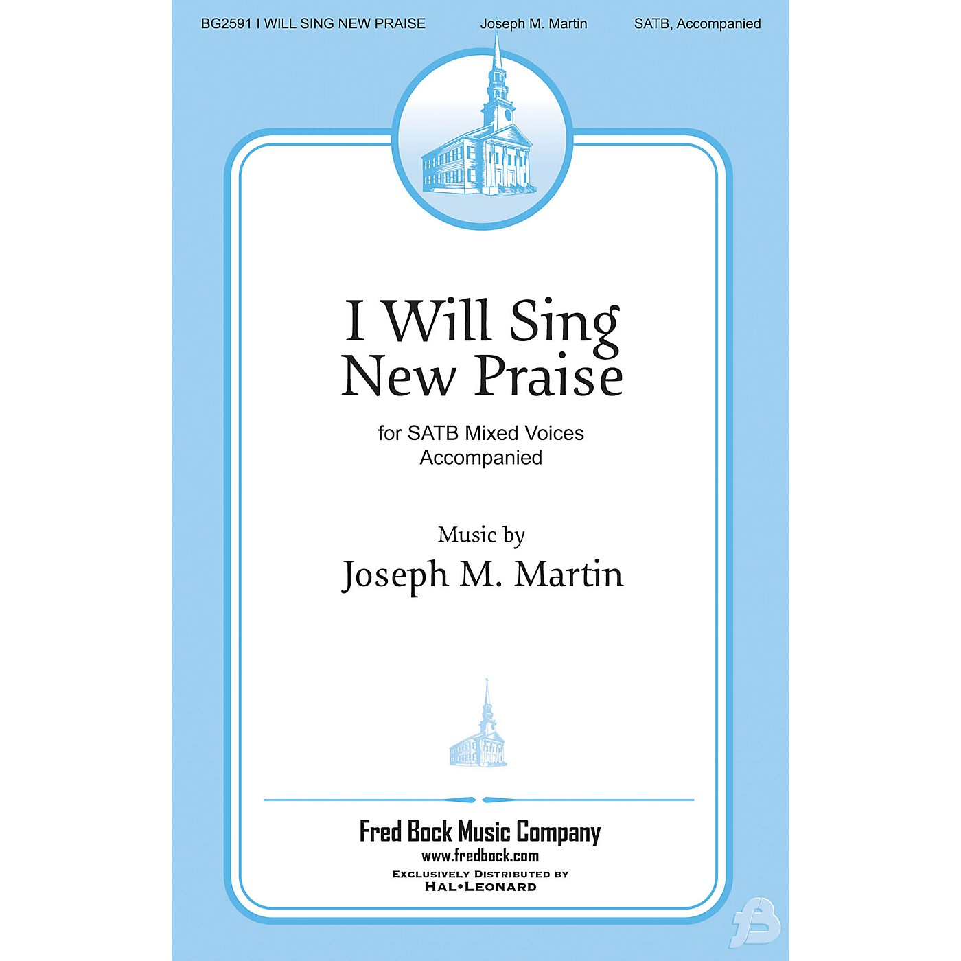 Fred Bock Music I Will Sing New Praise SATB composed by Joseph Martin thumbnail