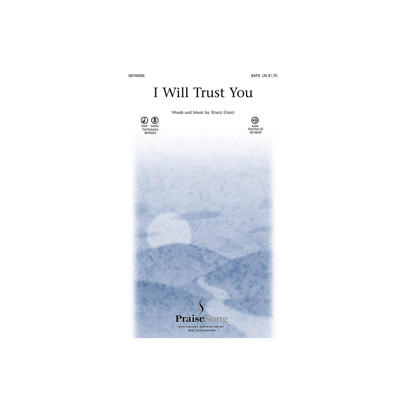 PraiseSong I Will Trust You CHOIRTRAX CD Composed by Bruce Greer thumbnail