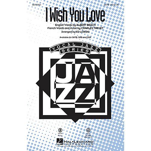 Hal Leonard I Wish You Love SSA Arranged by Ed Lojeski thumbnail