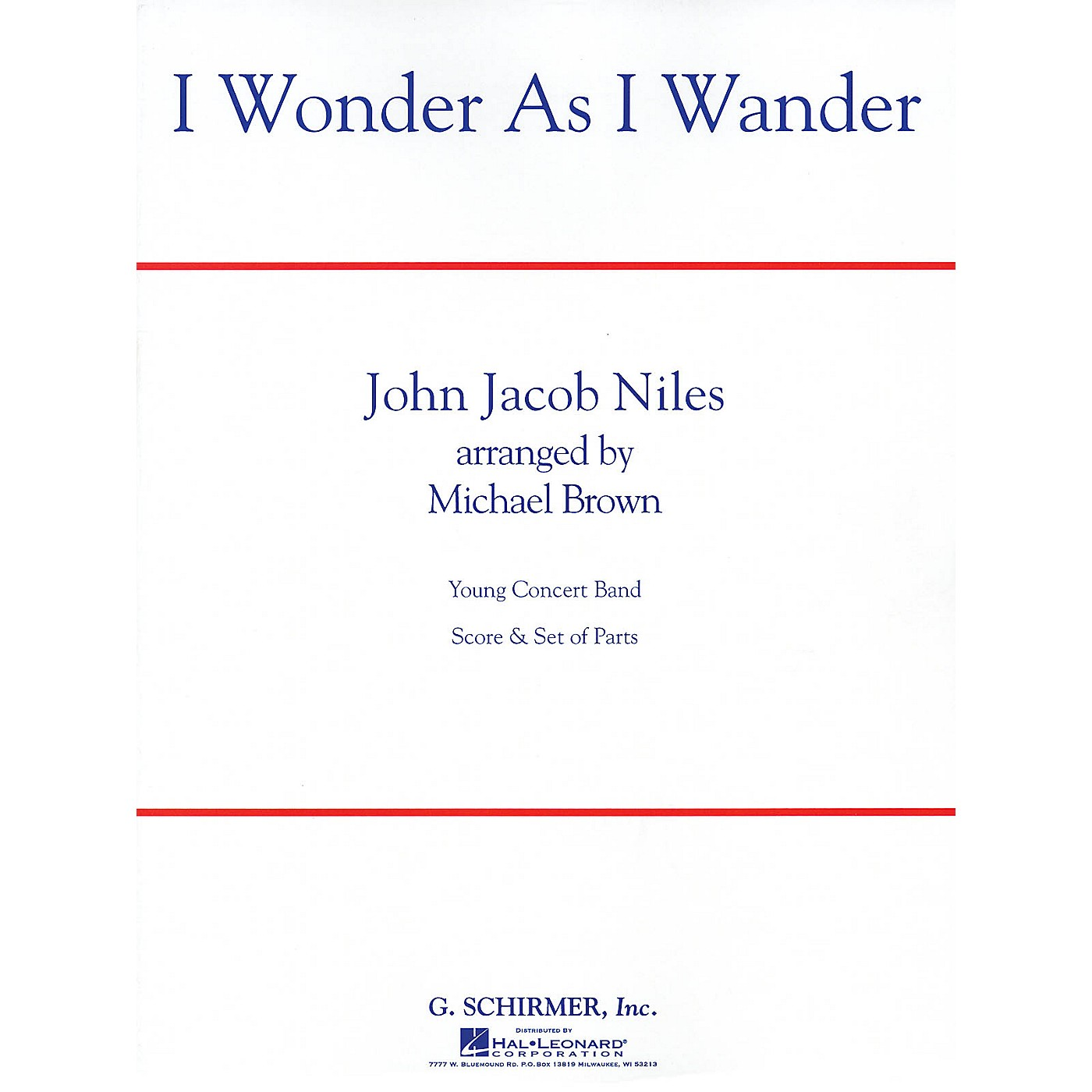 G. Schirmer I Wonder as I Wander Concert Band Level 2 1/2 Composed by John Jacob Niles Arranged by Michael Brown thumbnail