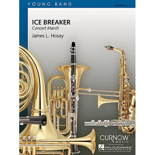 Curnow Music Ice Breaker (Grade 2.5 - Score and Parts) Concert Band Level 2.5 Composed by James L. Hosay thumbnail