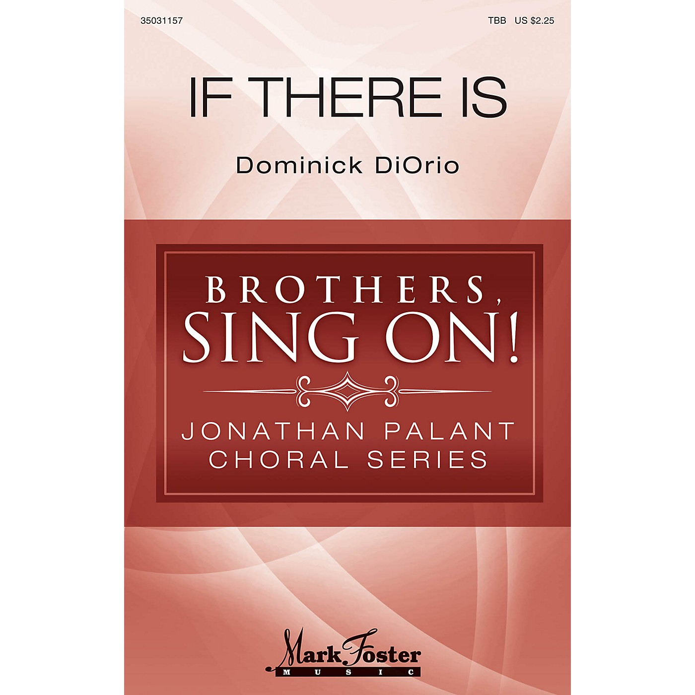 Hal Leonard If There Is (Brothers, Sing On! Jonathan Palant Choral Series) TBB composed by Dominick DiOrio thumbnail