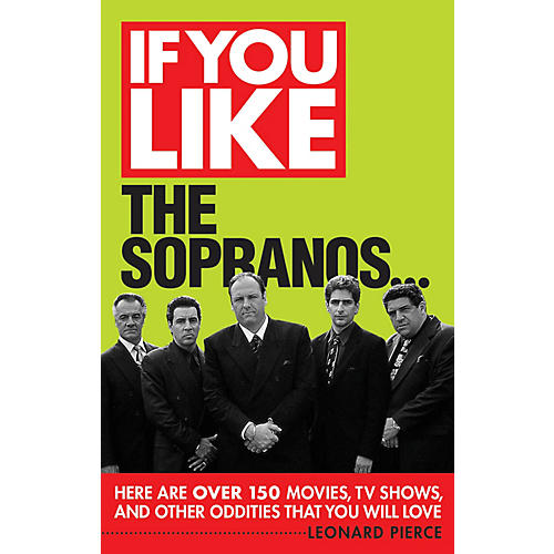 Limelight Editions If You Like The Sopranos... If You Like Series Softcover Written by Leonard Pierce thumbnail