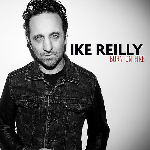 Alliance Ike Reilly - Born on Fire thumbnail
