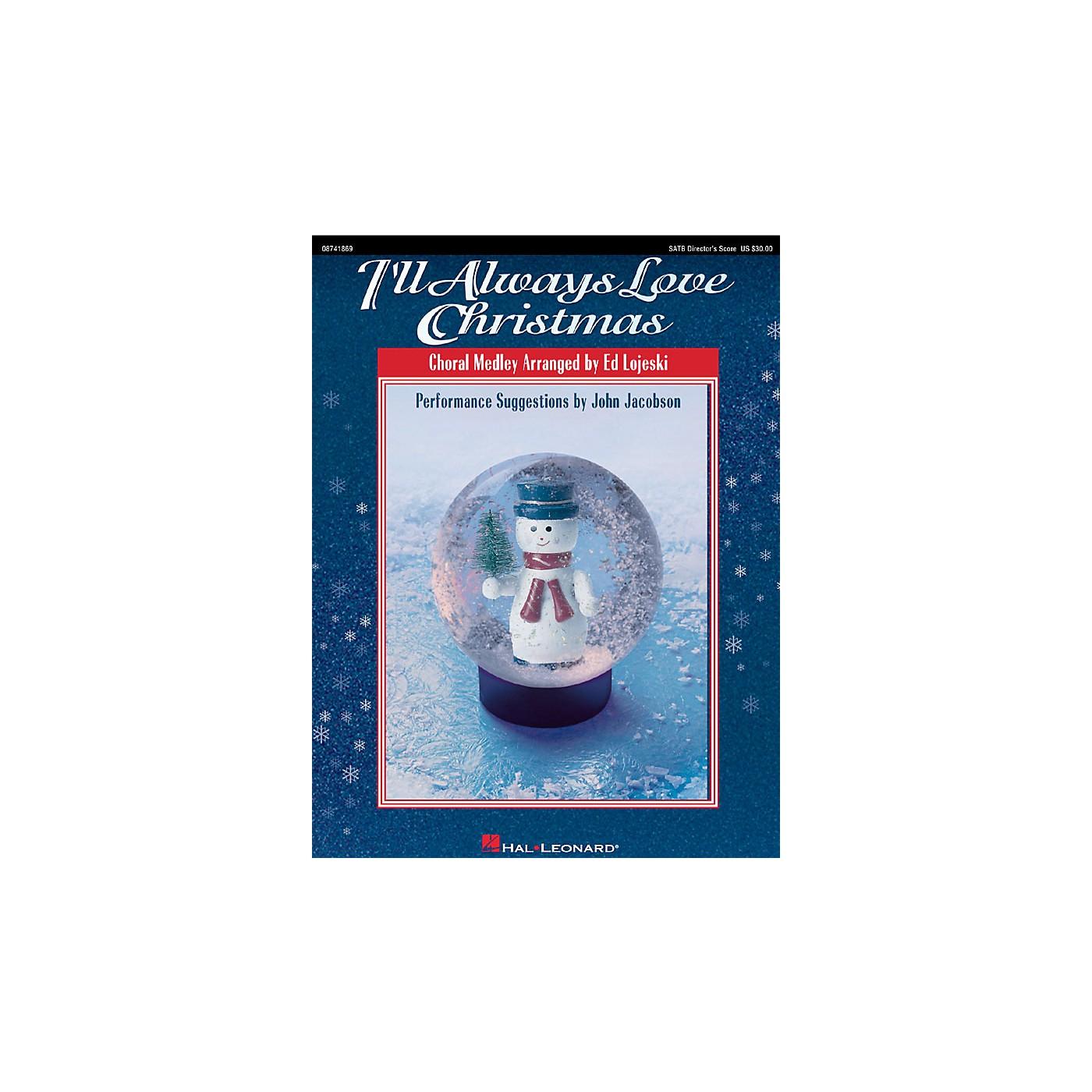 Hal Leonard I'll Always Love Christmas (Medley) SATB Score arranged by Ed Lojeski thumbnail