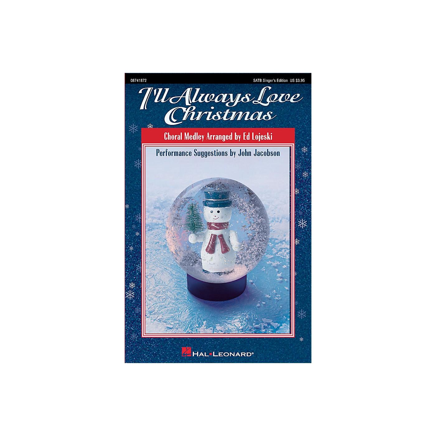 Hal Leonard I'll Always Love Christmas (Medley) SATB Singer arranged by Ed Lojeski thumbnail