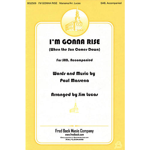 Fred Bock Music I'm Gonna Rise (When the Son Comes Down) SAB arranged by Jim Lucas thumbnail