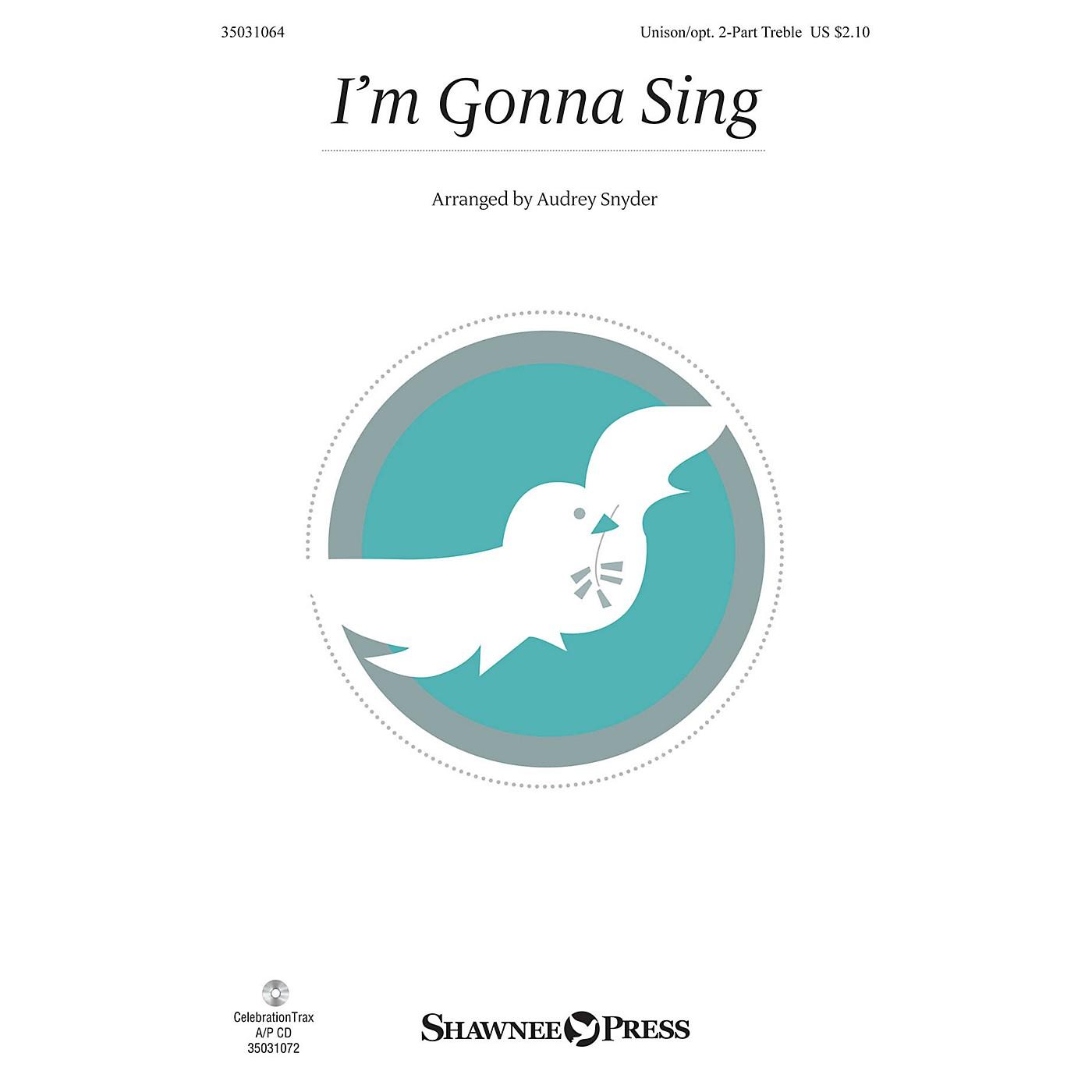 Shawnee Press I'm Gonna Sing Unison/2-Part Treble arranged by Audrey Snyder thumbnail