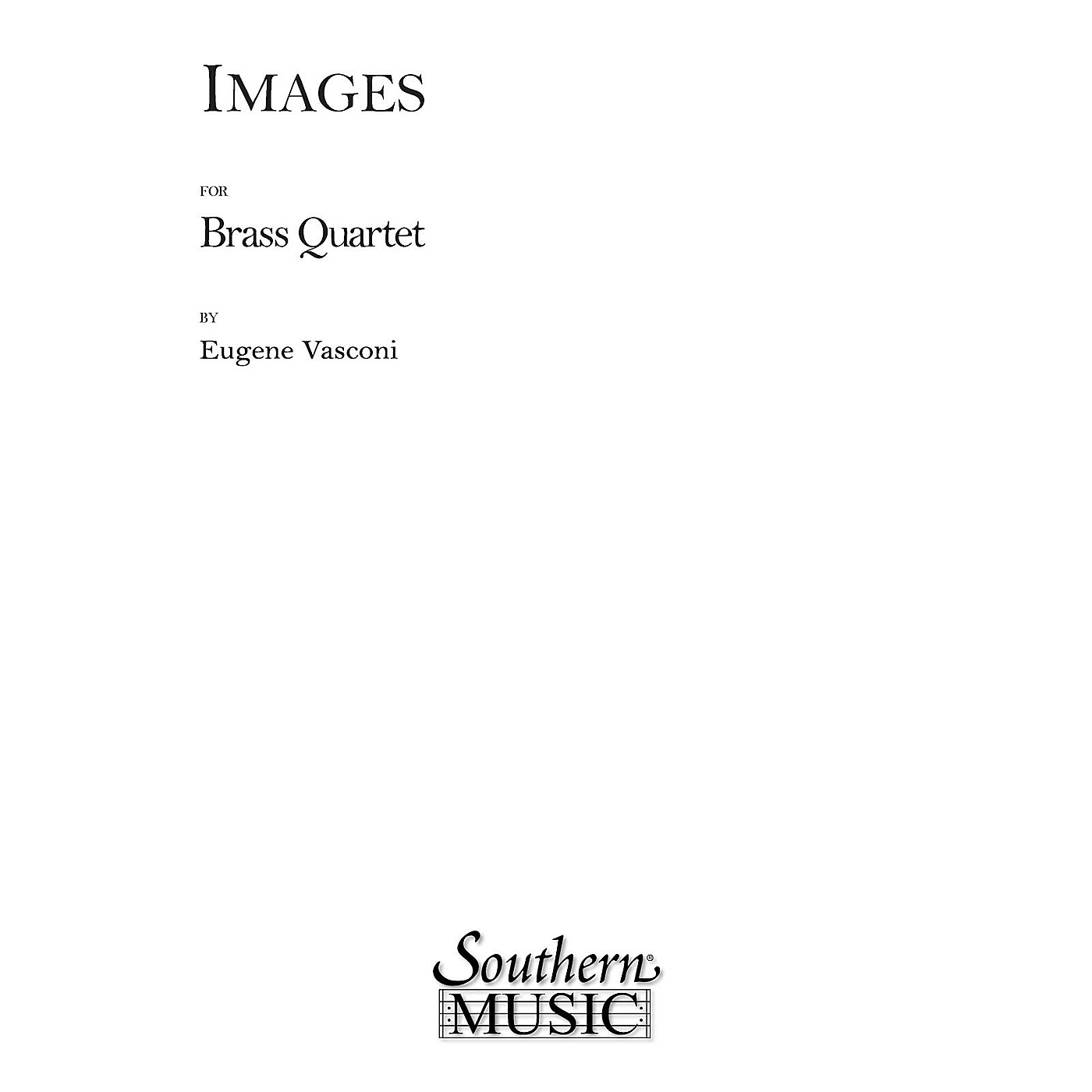 Southern Images (Brass Quartet) Southern Music Series by Eugene Vasconi thumbnail