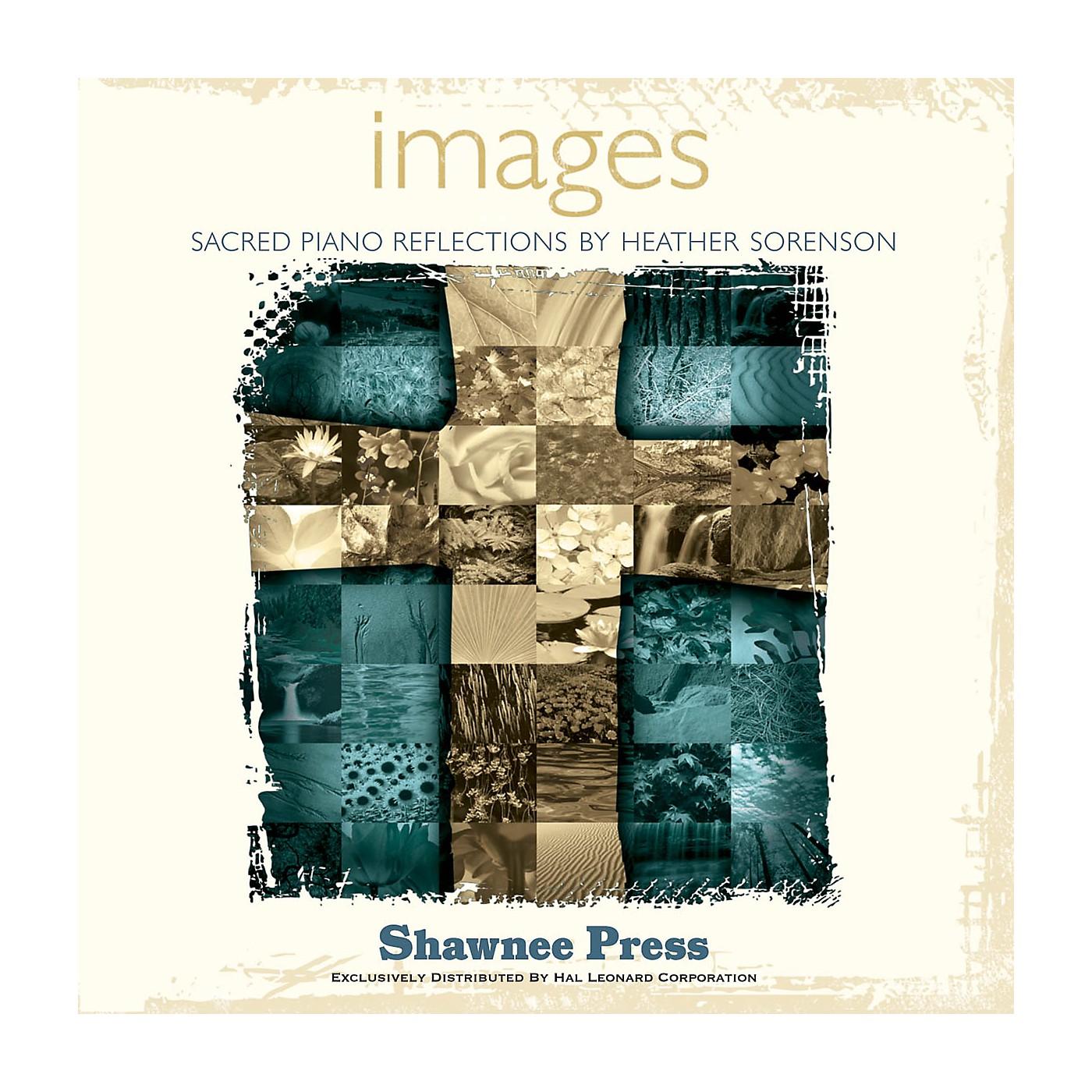 Shawnee Press Images (Listening CD) Arranged by Heather Sorenson thumbnail