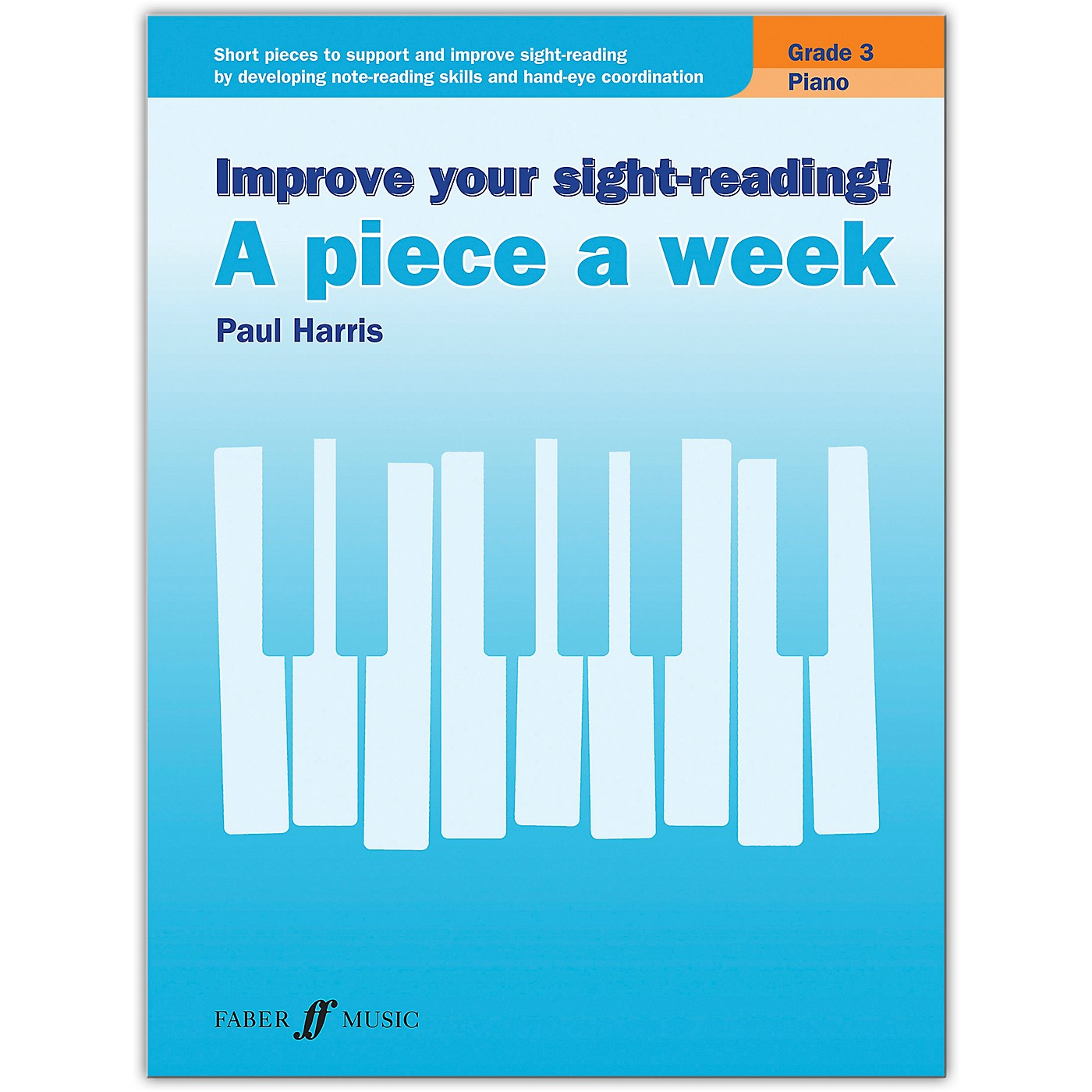 Faber Music LTD Improve Your Sight-reading! Piano: A Piece a Week, Grade 3 Late Elementary thumbnail