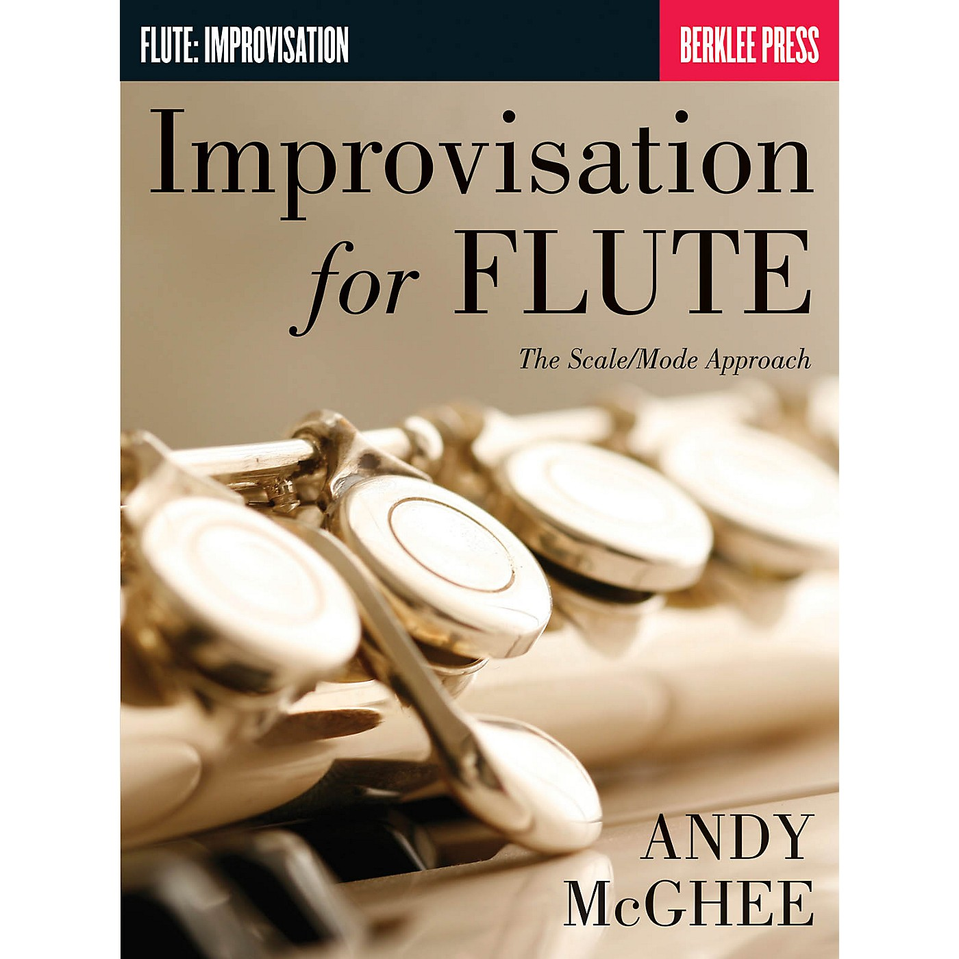 Berklee Press Improvisation for Flute (The Scale/Mode Approach) Berklee Guide Series Softcover Written by Andy McGhee thumbnail