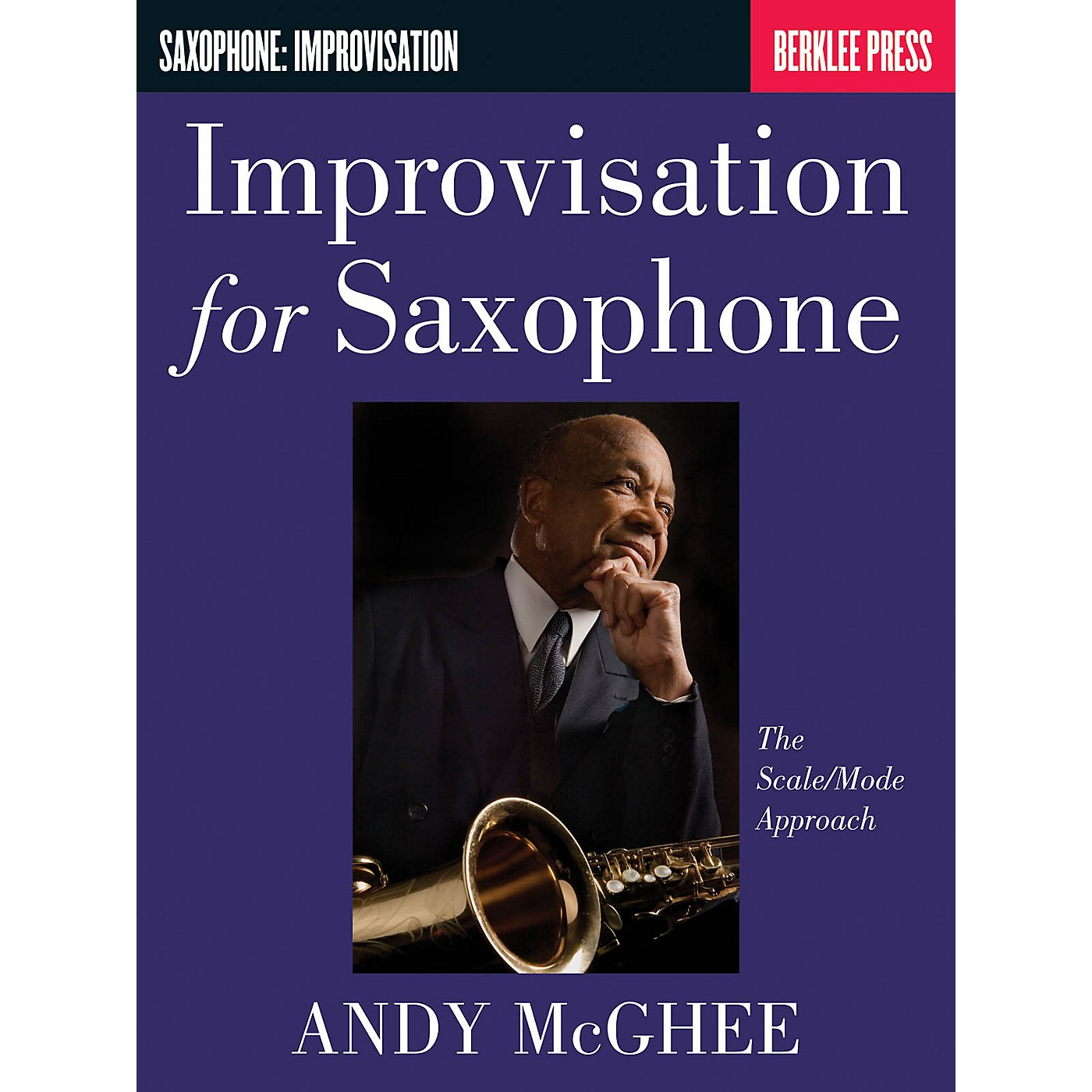 Berklee Press Improvisation for Saxophone (The Scale/Mode Approach) Berklee Guide Series Book by Andy McGhee thumbnail