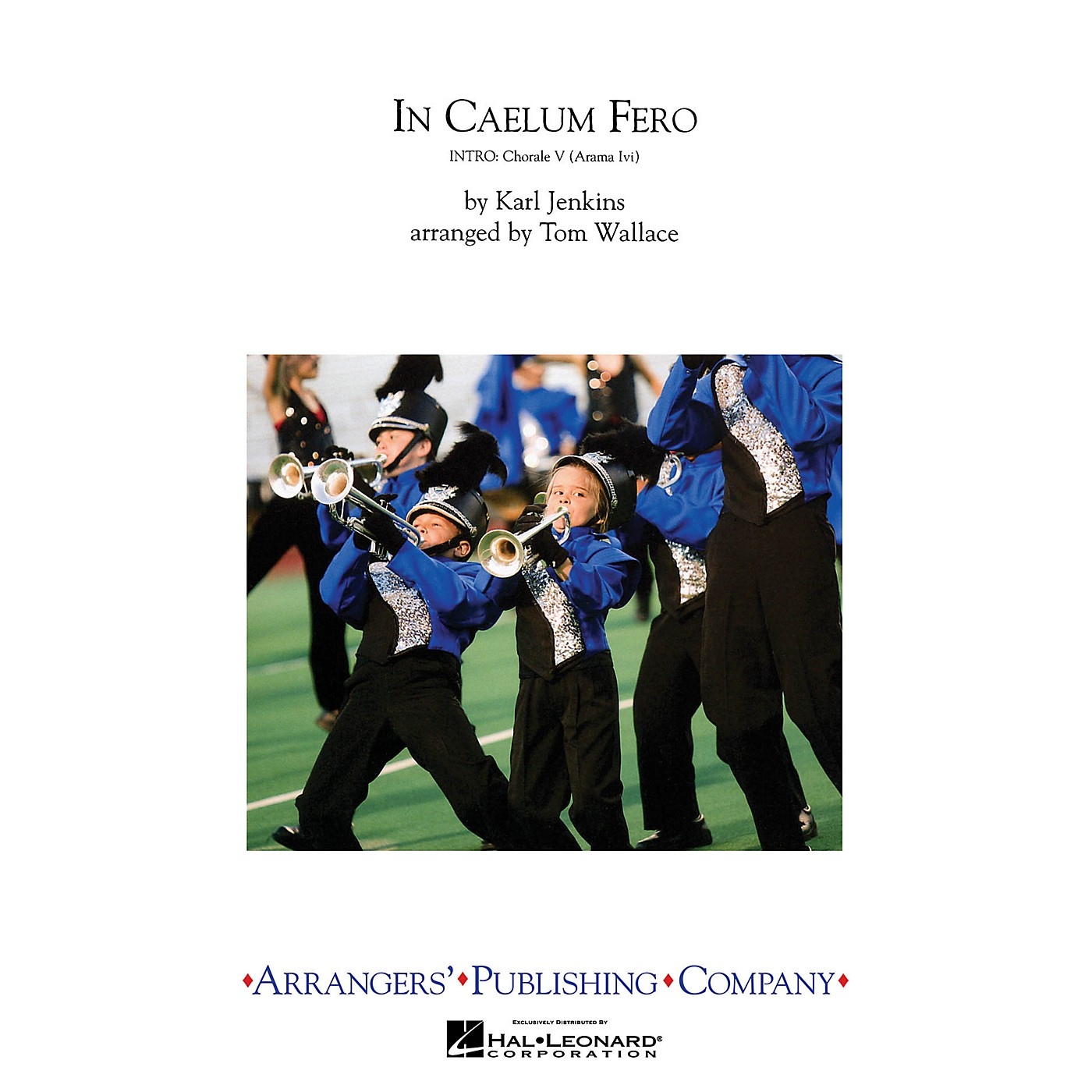 Arrangers In Caelum Fero Marching Band Level 4 Arranged by Tom Wallace thumbnail