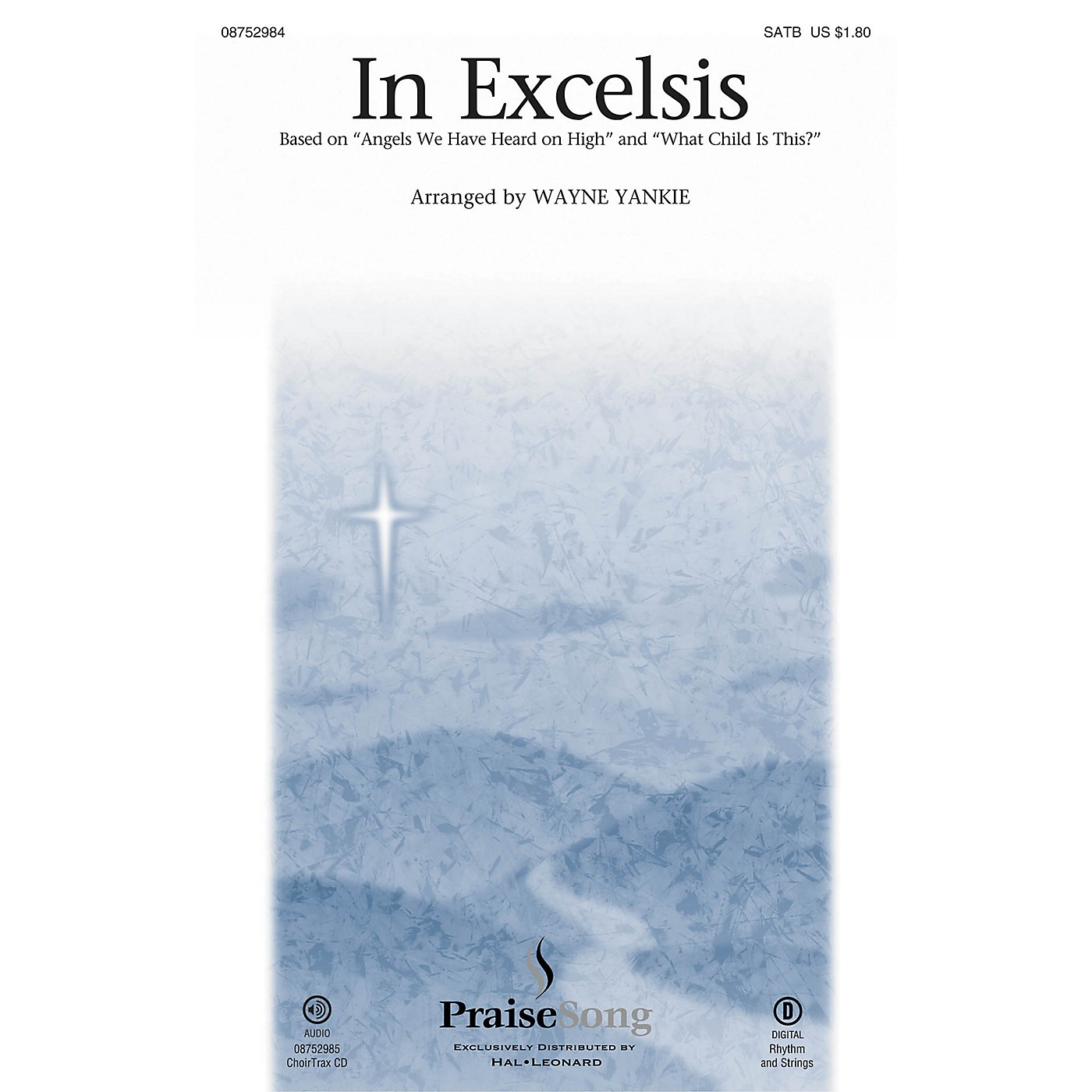 PraiseSong In Excelsis CHOIRTRAX CD Arranged by Wayne Yankie thumbnail