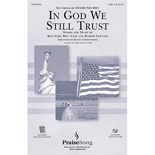 PraiseSong In God We Still Trust SAB by Diamond Rio arranged by Keith Christopher thumbnail