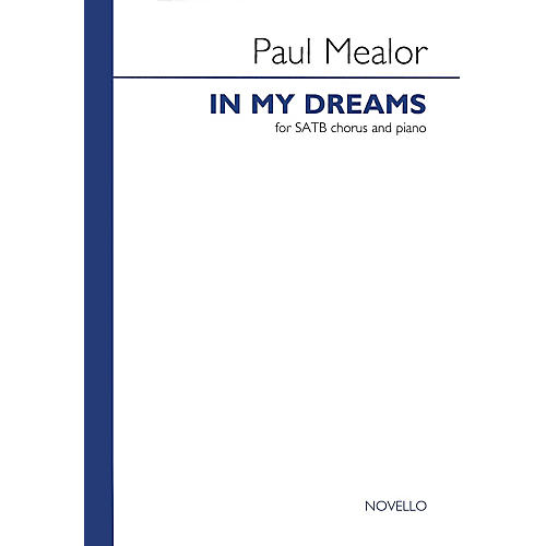 Novello In My Dreams SATB Composed by Paul Mealor thumbnail