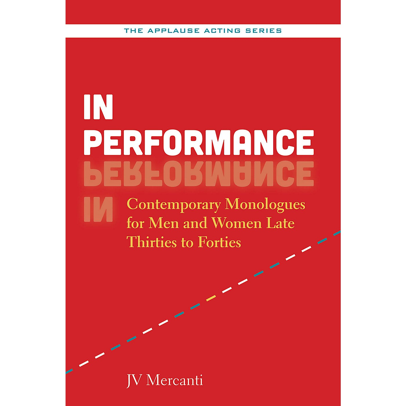 Applause Books In Performance Applause Acting Series Series Softcover Written by JV Mercanti thumbnail