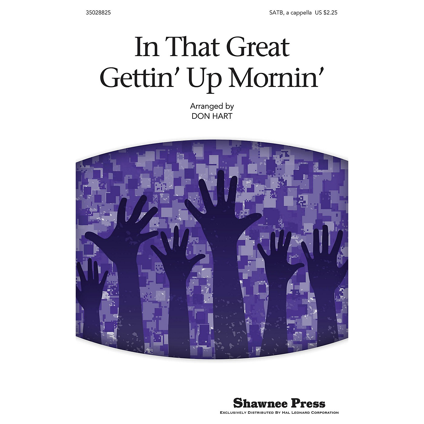 Shawnee Press In That Great Gettin' Up Mornin' SATB a cappella arranged by Don Hart thumbnail