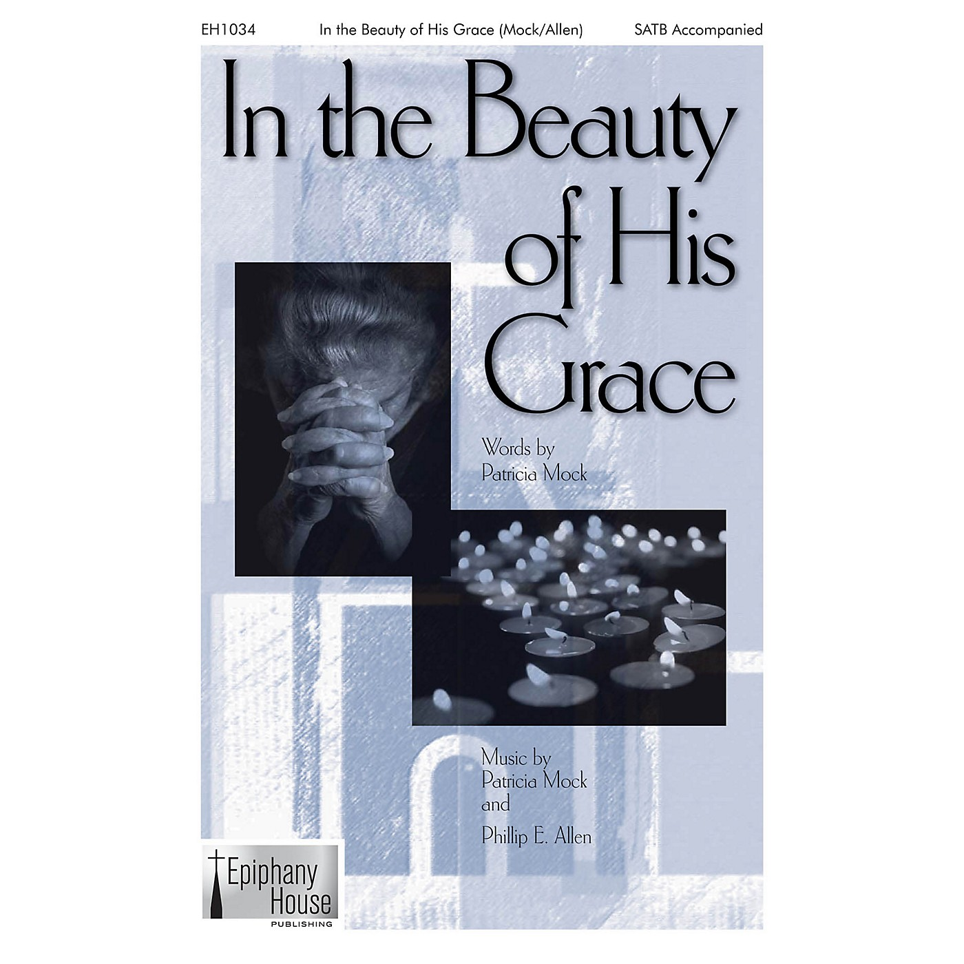 Epiphany House Publishing In the Beauty of His Grace SATB arranged by Phillip E. Allen thumbnail