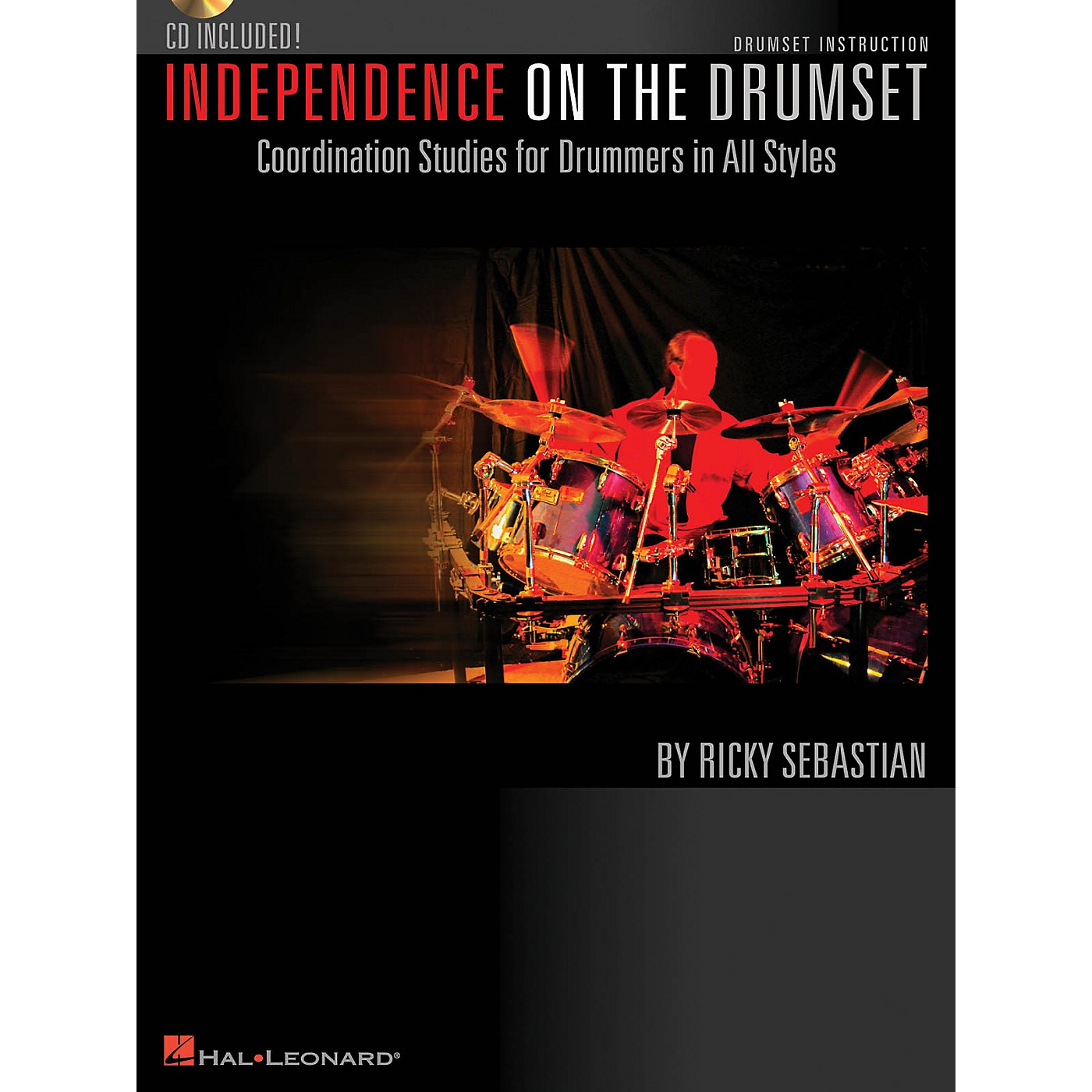 Hal Leonard Independence on the Drumset Drum Instruction Series Softcover with CD Written by Ricky Sebastian thumbnail