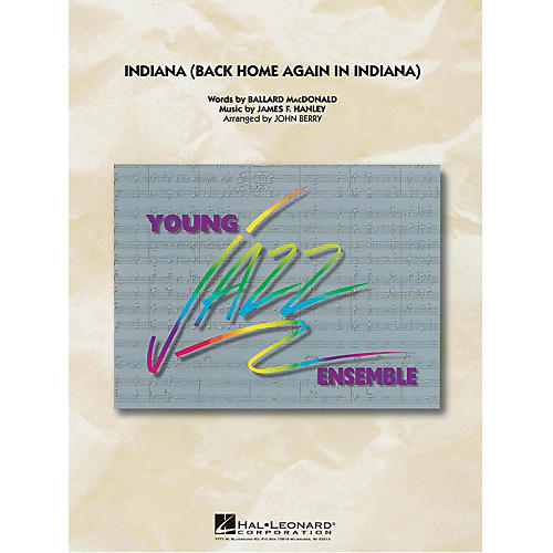 Hal Leonard Indiana (Back Home Again in Indiana) Jazz Band Level 3 Arranged by John Berry thumbnail