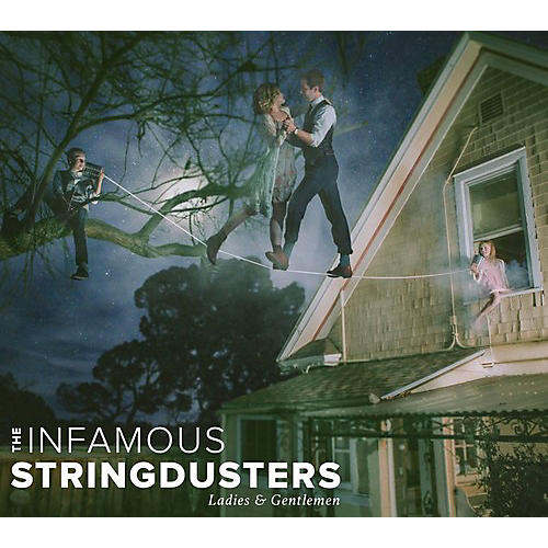 Alliance Infamous Stringdusters - Ladies & Gentlemen thumbnail