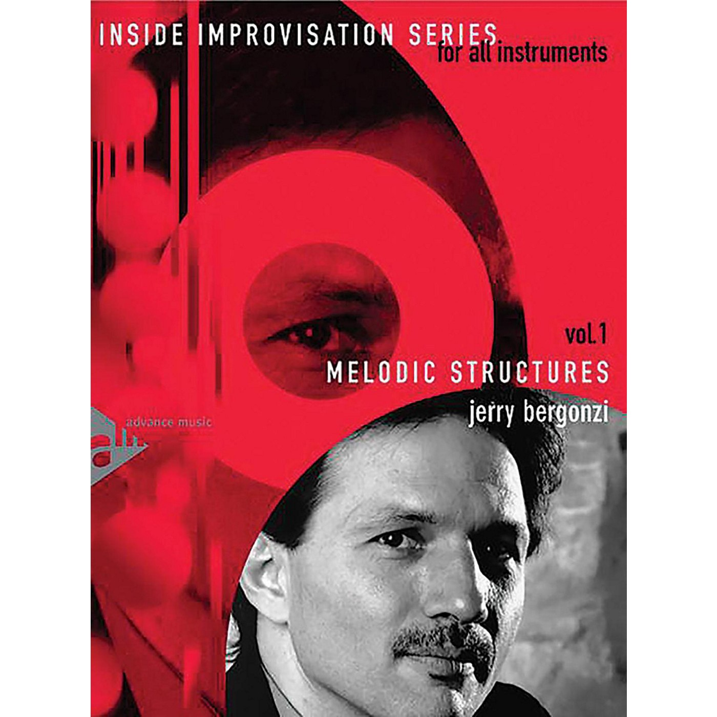 ADVANCE MUSIC Inside Improvisation Series, Vol. 1: Melodic Structures Melody Instruments (C, B-flat, E-flat, Bass Clef) Book & CD thumbnail